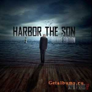 Harbor The Son - Sky In A Glass (Deluxe Edition) (2011)