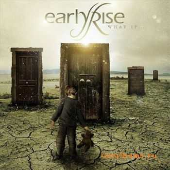 EarlyRise - What If... (2011)