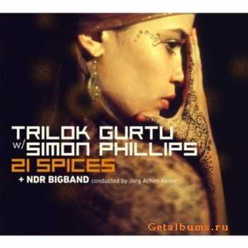 Trilok Gurtu with Simon Phillips & NDR Big Band - 21 Spices (2011)