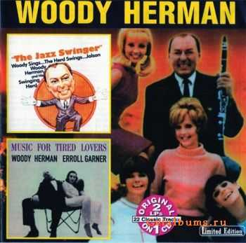 Woody Herman with Erroll Garner - The Jazz Swinger & Music For Tired Lovers (1998)
