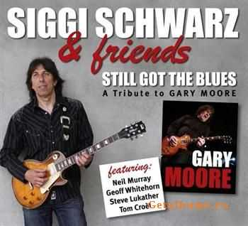 Siggi Schwarz & Friends - Still Got The Blues (A Tribute To Gary Moore) 2011