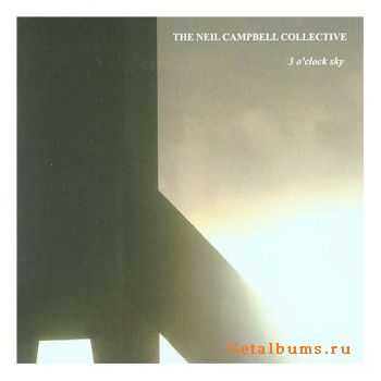 The Neil Campbell Collective - 3 O'Clock Sky (2005)