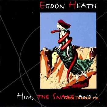 Egdon Heath - Him, The Snake And I (1993)