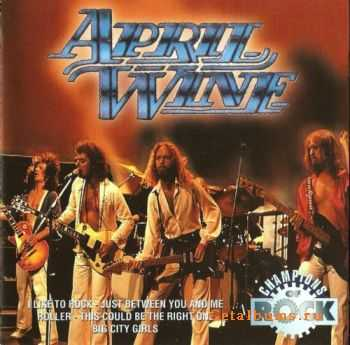 April Wine - Champions Of Rock (1996)