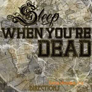 Sleep When Youre Dead - Directions (EP) (2011)