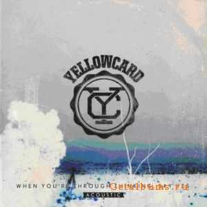 Yellowcard - When Youre Through Thinking Say Yes [Acoustic] (2011)