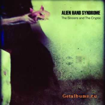 Alien Hand Syndrome - The Sincere And The Cryptic (2011)