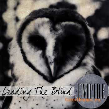 Empire - Leading The Blind [EP] (2011)