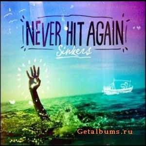 Never Hit Again - Sinkers (2011)