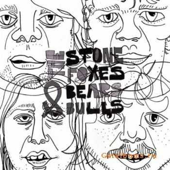The Stone Foxes - Bears & Bulls (2010)