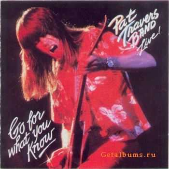 Pat Travers Band - Live! Go For What You Know (1993)