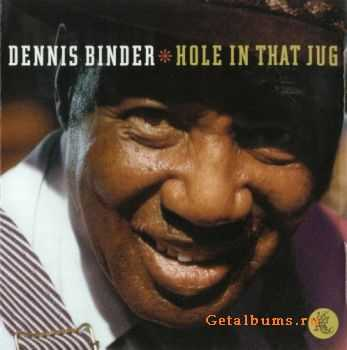Dennis Binder - Hole in That Jug (2007)