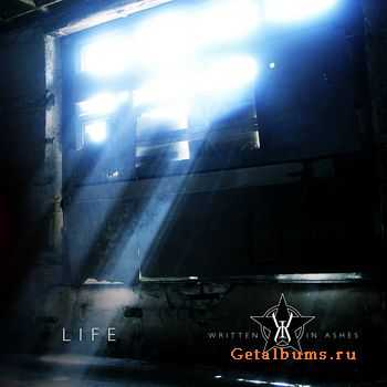 Written In Ashes - Life (EP) (2011)