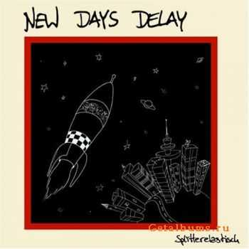 New Days Delay - Splitterelastisch (2007)