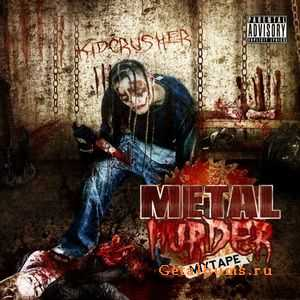 Kid Crusher - Metal Murder Mixtape (2008)