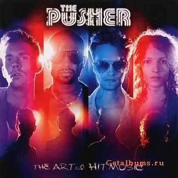 The Pusher - The Art Of Hit Music (2011)