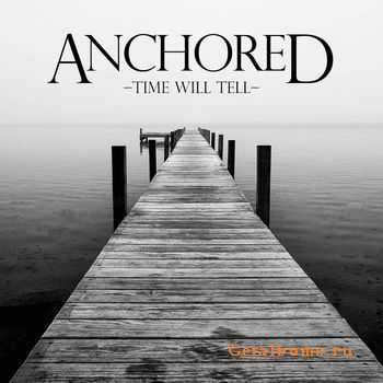Anchored - Time Will Tell [EP] (2011)
