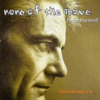 Peter Hammill - None Of The Above (2000)