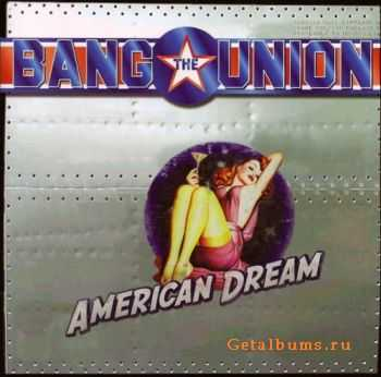 Bang The Union  - American Dream (2004 )