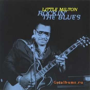 Little Milton - Rockin' The Blues (1995)