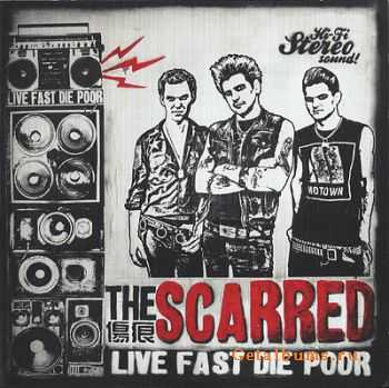 The Scarred - Live Fast Die Poor (2011)