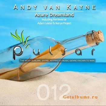Andy Van Kayne - Azure Dreamland (2011)