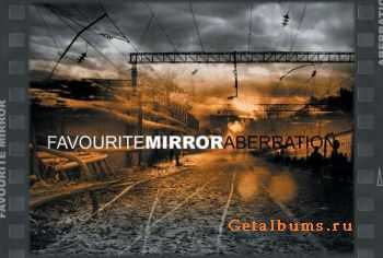 Favourite Mirror - Aberration (2007)