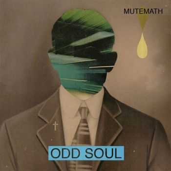 Mutemath - Odd Soul (Deluxe Edition) (2011)