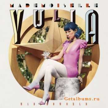 Mademoiselle Yulia - Mademoworld (2011) (Promo)