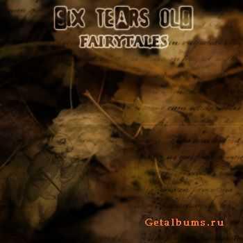 Six Tears Old - Fairytales (EP) (2011)