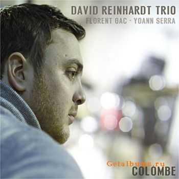 David Reinhardt Trio - Colombe (feat. Florent Gac, Yoann Serra) (2011)