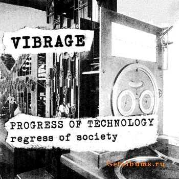 Vibrage - Progress Of Technology - Regress Of Society (2011)