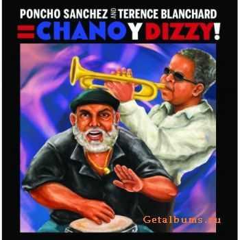 Poncho Sanchez & Terence Blanchard - Chano y Dizzy! (2011)