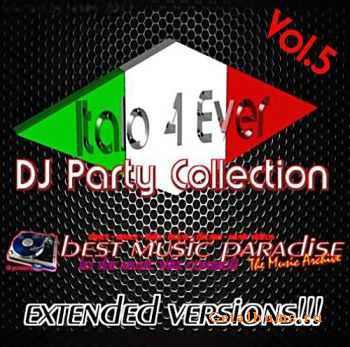VA - Italo 4 Ever DJ Party Collection Vol.5 (2011)