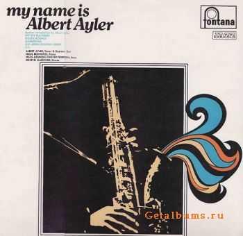 Albert Ayler - My Name Is Albert Ayler (1963)