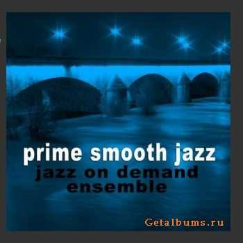 Jazz On Demand Ensemble - Prime Smooth Jazz (2009)