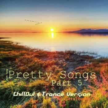 VA - Pretty Songs Part 5 (Chillout & Trance Version) (2011)