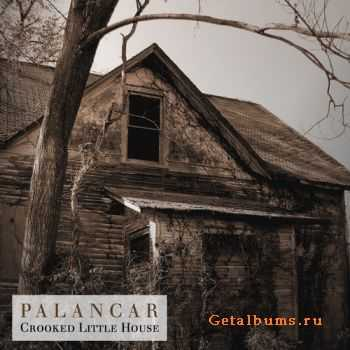 Palancar - Crooked Little House (2011)