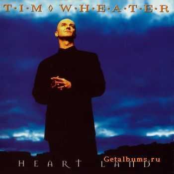 Tim Wheater - Heart Land (1995)