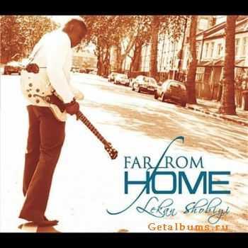 Lekan Shobiyi - Far From Home (2011)