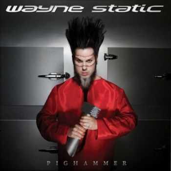 Wayne Static - Pighammer (2011)