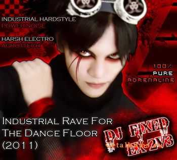 DJ FIXED EX2V3 - Industrial Rave For The Dance Floor (2011)