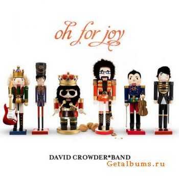 David Crowder Band - Oh For Joy (2011)