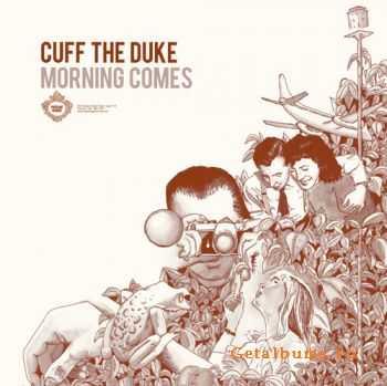 Cuff the Duke � Morning Comes (2011)
