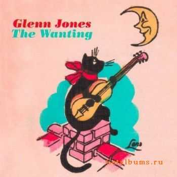 Glenn Jones - The Wanting (2011)