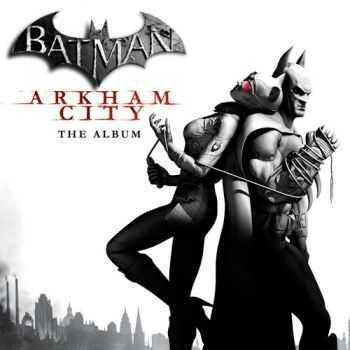 VA - Batman: Arkham City - The Album (2011)
