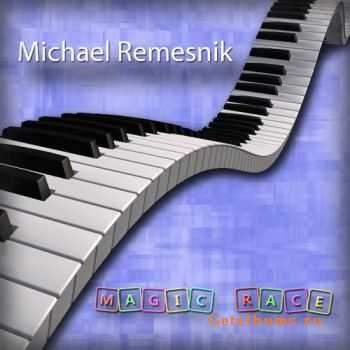 Michael Remesnik - Magic Race (2011)