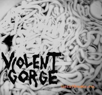 Violent Gorge - Grinding Malocclusion (Demo) (2011)