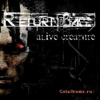 Return To Base - Alive Creature (Single) 2011