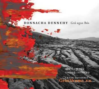 Donnacha Dennehy - Grá agus Bás (2011)